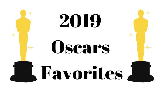 2019 Oscars Faves!